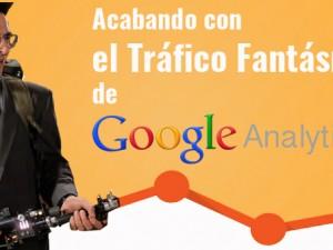 Acabando con el tráfico fantasma de Google Analitycs